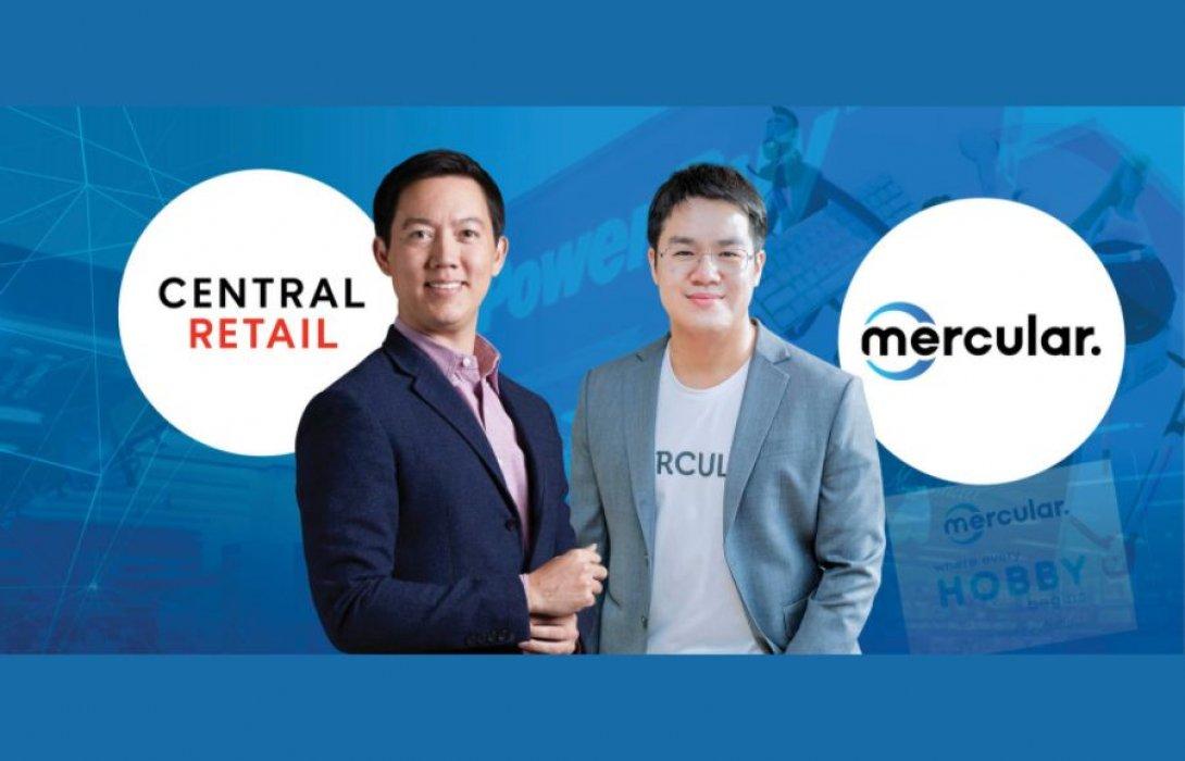 """""""เซ็นทรัล รีเทล"""" ลงทุนใน Mercular  มุ่ง """"New Retail"""" ต่อยอดช่องทางการขายก้าวสู่ E-commerce"""